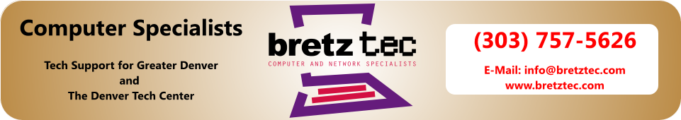 BretzTEC - Computer Repair Specialists serving Greater Denver and the Denver Tech Center